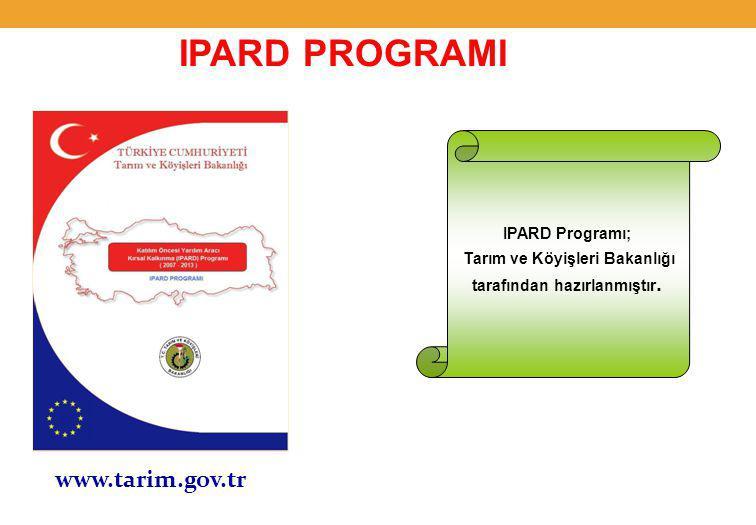 www.tarim.gov.tr IPARD PROGRAMI IPARD Programı; Tarım ve Köyişleri Bakanlığı tarafından hazırlanmıştır.