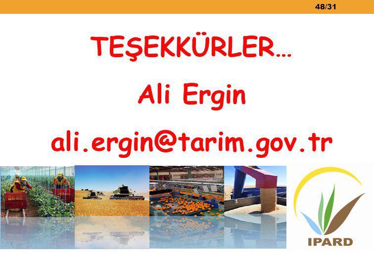 48/31 TEŞEKKÜRLER… Ali Ergin ali.ergin@tarim.gov.tr