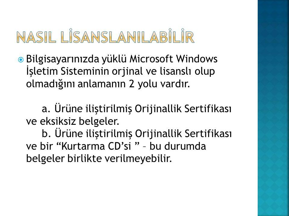 Bilgisayarınızda yüklü Microsoft Windows İşletim Sisteminin orjinal ve lisanslı olup olmadığını anlamanın 2 yolu vardır.