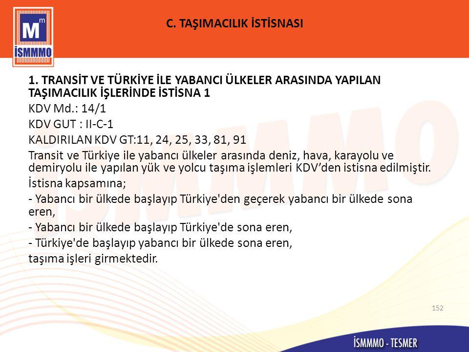 C.TAŞIMACILIK İSTİSNASI 1.
