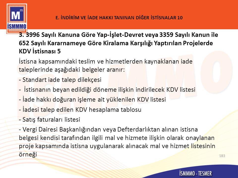E.İNDİRİM VE İADE HAKKI TANINAN DİĞER İSTİSNALAR 10 3.