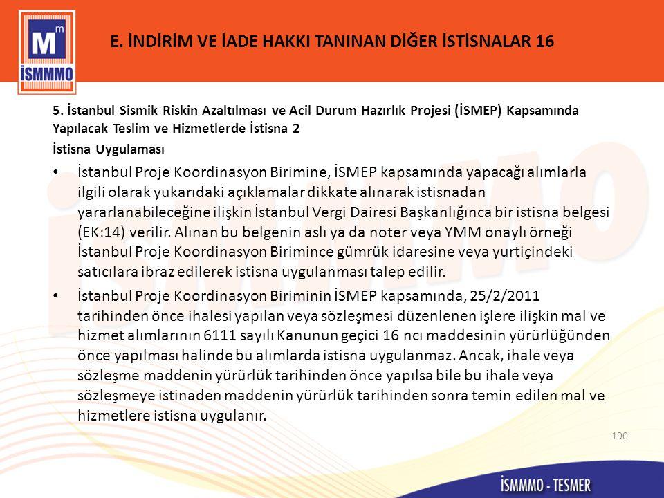 E.İNDİRİM VE İADE HAKKI TANINAN DİĞER İSTİSNALAR 16 5.