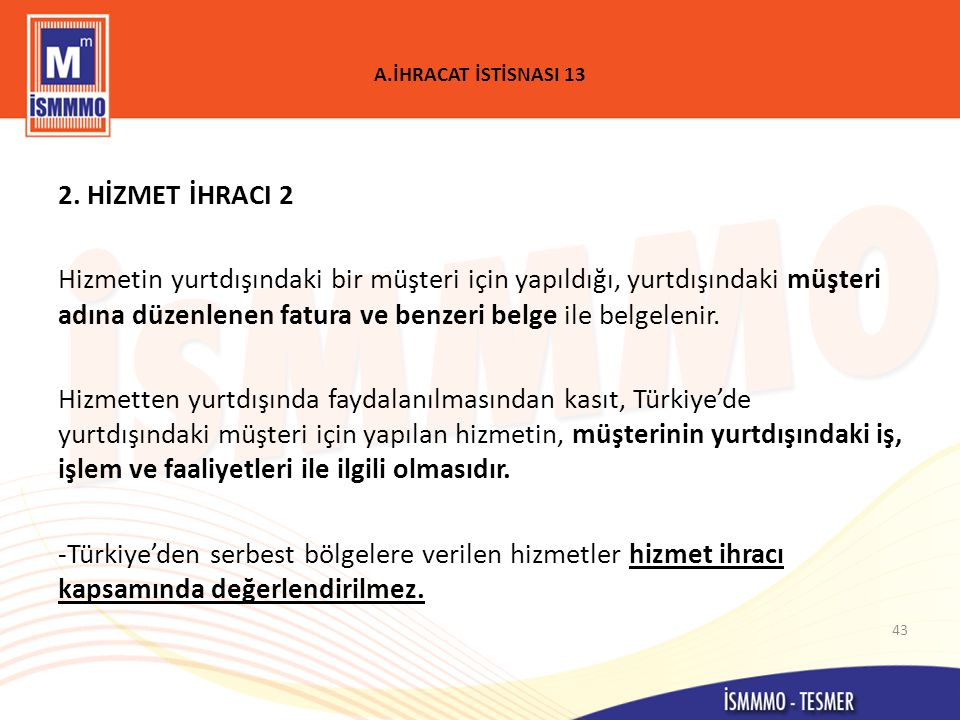 A.İHRACAT İSTİSNASI 13 2.