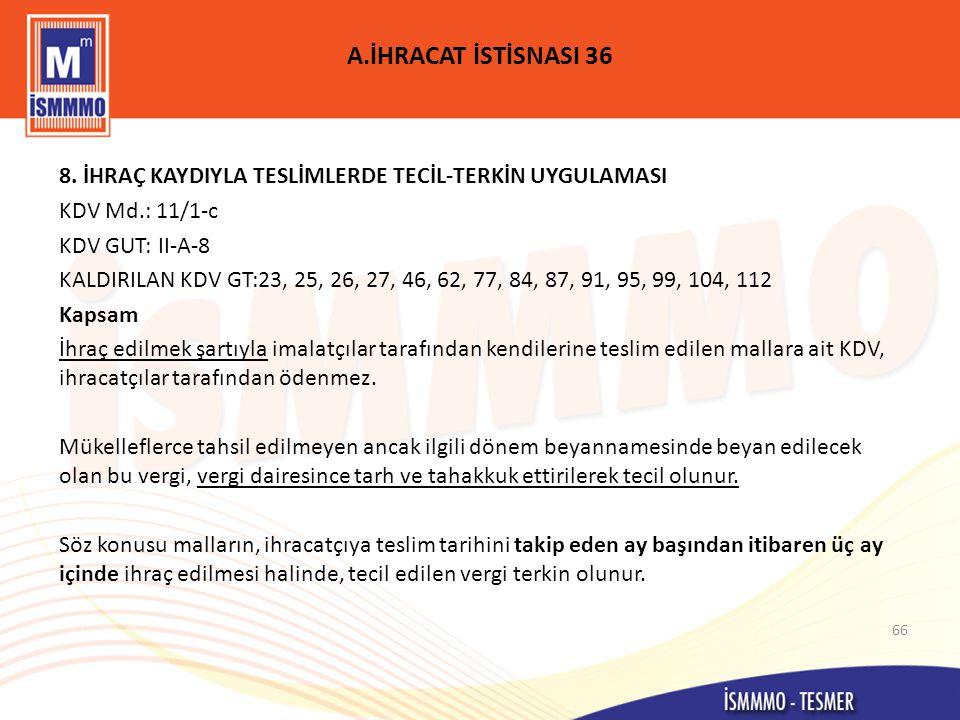 A.İHRACAT İSTİSNASI 36 8.