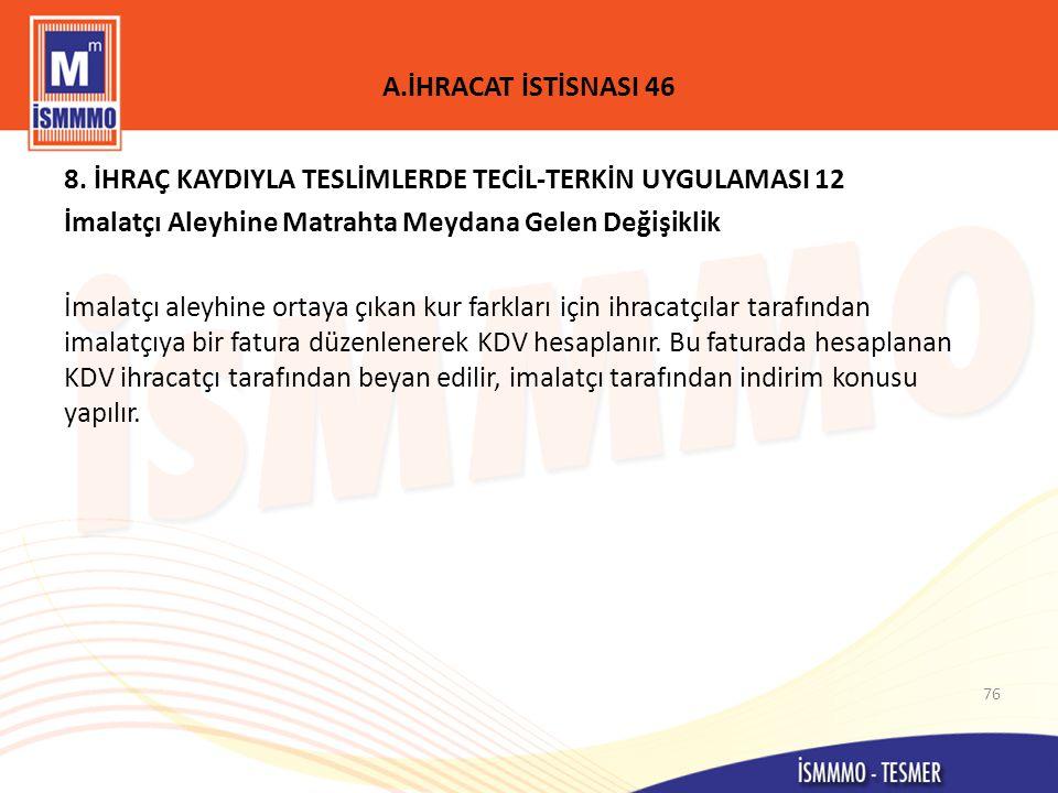 A.İHRACAT İSTİSNASI 46 8.