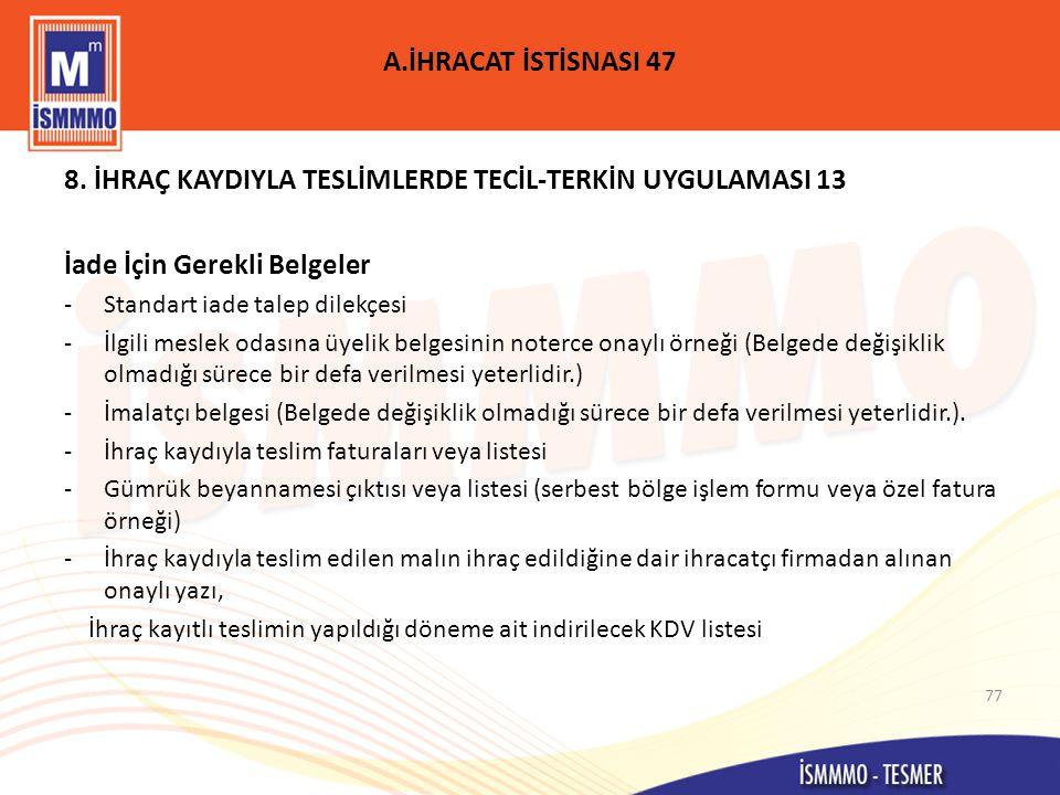 A.İHRACAT İSTİSNASI 47 8.
