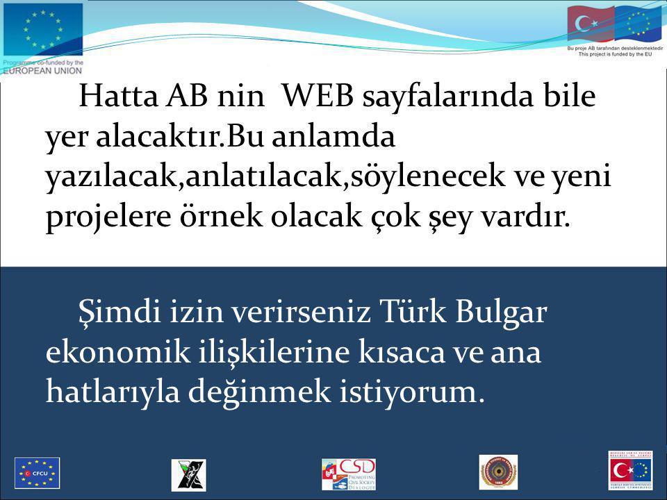 İKİ ÜLKE İLİŞKİLERİ ÇOK ÖNEMLİ Türk yatırımcıları için Bulgaristan ciddi öneme sahip bir ülke konumundadır.