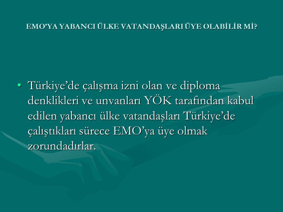 •Türkiye'de çalışma izni olan ve diploma denklikleri ve unvanları YÖK tarafından kabul edilen yabancı ülke vatandaşları Türkiye'de çalıştıkları sürece