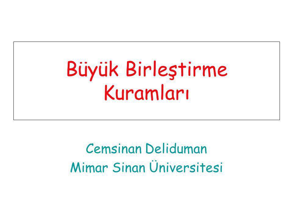 Büyük Birleştirme Kuramları Cemsinan Deliduman Mimar Sinan Üniversitesi