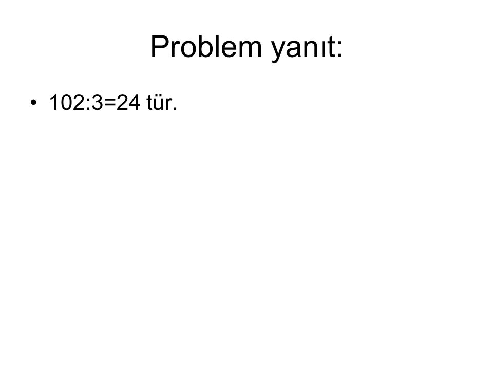 Bölme örnekleri ve problemleri •Örnekler: •50:5=10 •33:3=11 •12:4=3 •21:3=…..