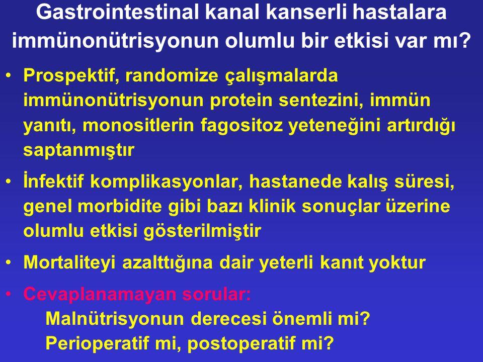 Gastrointestinal kanal kanserli hastalara immünonütrisyonun olumlu bir etkisi var mı? •Prospektif, randomize çalışmalarda immünonütrisyonun protein se