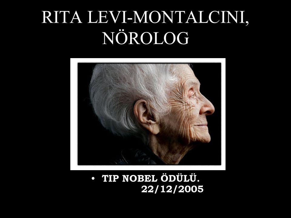 RITA LEVI-MONTALCINI, NÖROLOG • TIP NOBEL ÖDÜLÜ. 22/12/2005