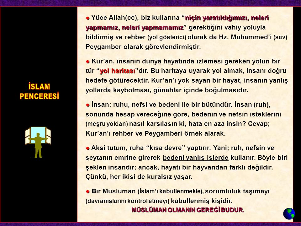 """●niçin yaratıldığımızı, neleri yapmamız, neleri yapmamamız ● Yüce Allah(cc), biz kullarına """"niçin yaratıldığımızı, neleri yapmamız, neleri yapmamamız"""""""