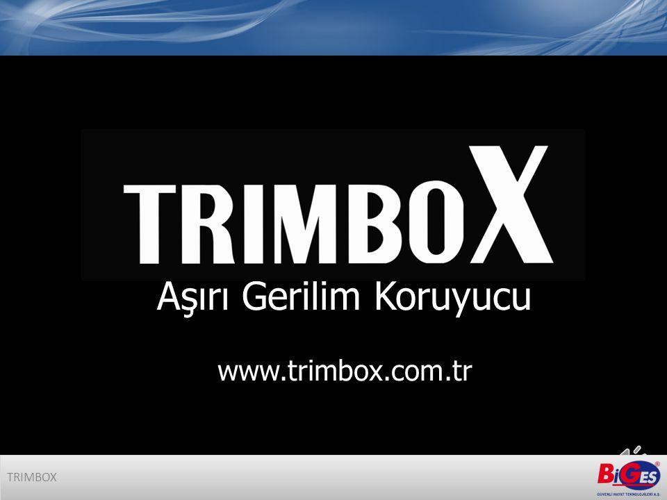 Aşırı Gerilim Koruyucu www.trimbox.com.tr TRIMBOX
