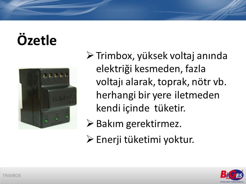  Trimbox, yüksek voltaj anında elektriği kesmeden, fazla voltajı alarak, toprak, nötr vb.