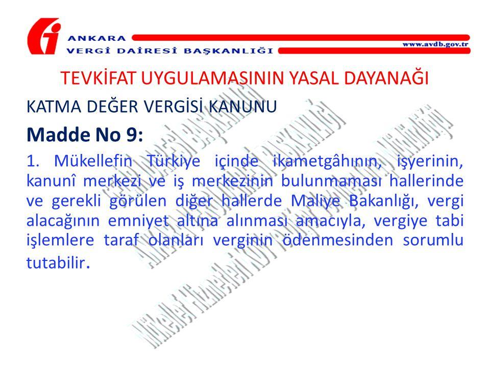 TEVKİFAT UYGULAMASININ YASAL DAYANAĞI KATMA DEĞER VERGİSİ KANUNU Madde No 9: 1. Mükellefin Türkiye içinde ikametgâhının, işyerinin, kanunî merkezi ve