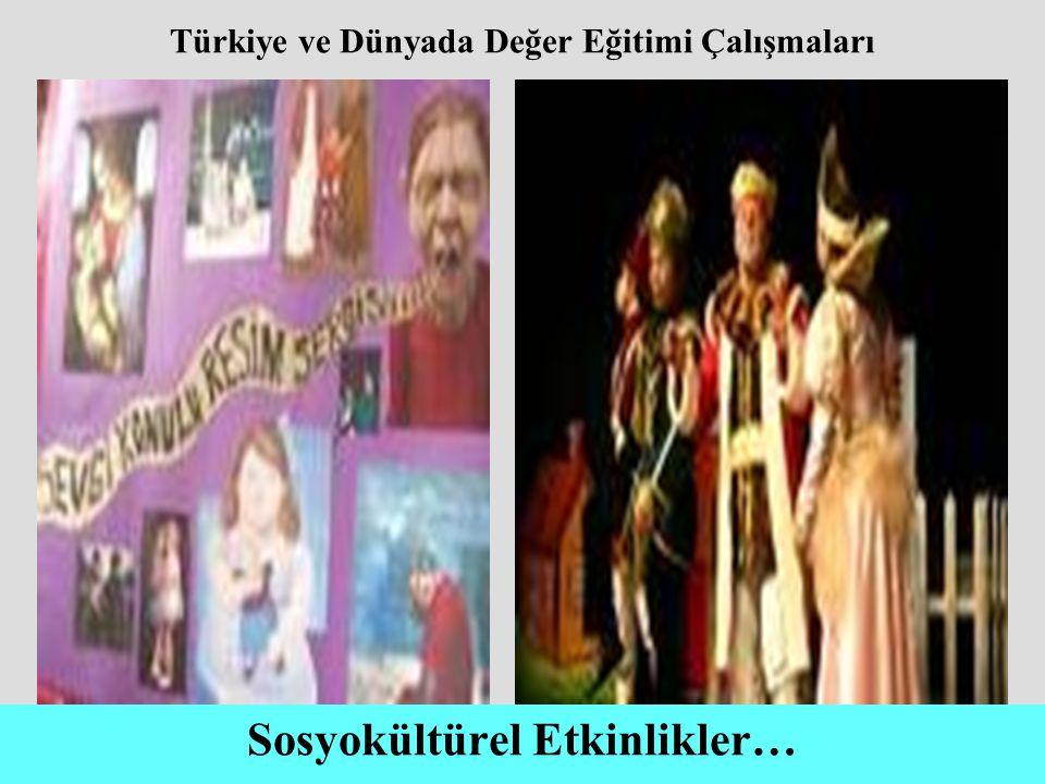 Türkiye ve Dünyada Değer Eğitimi Çalışmaları Sosyokültürel Etkinlikler…