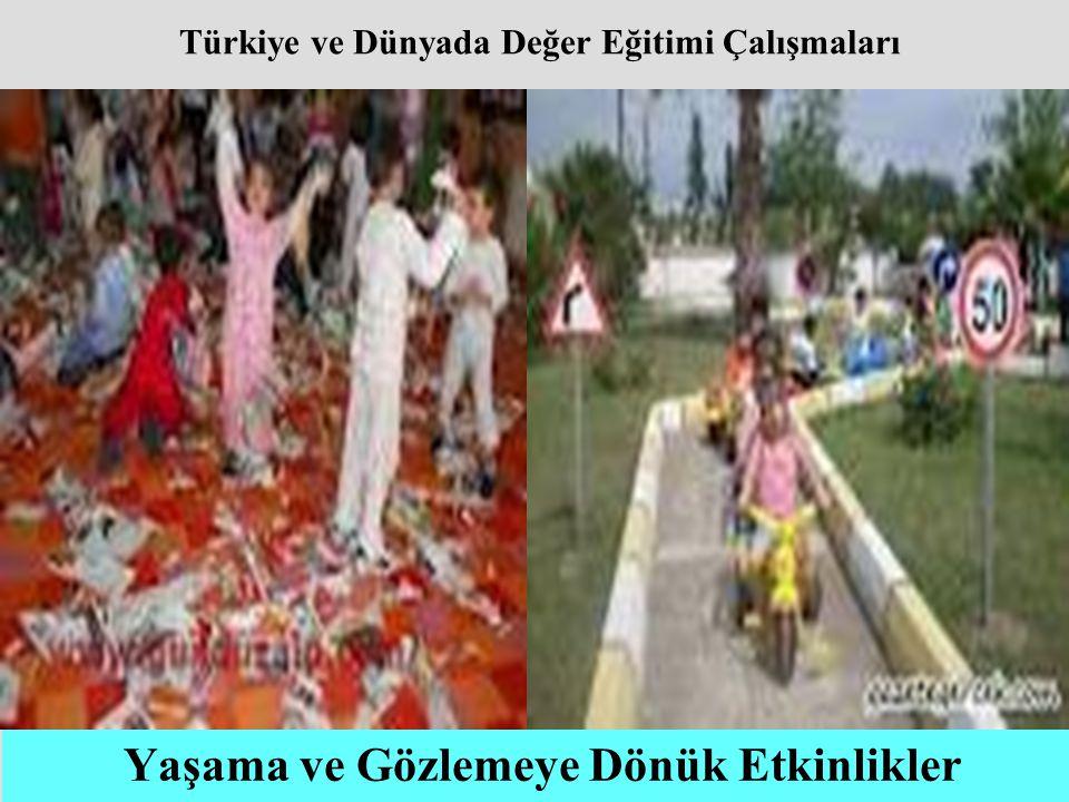 Türkiye ve Dünyada Değer Eğitimi Çalışmaları Yaşama ve Gözlemeye Dönük Etkinlikler