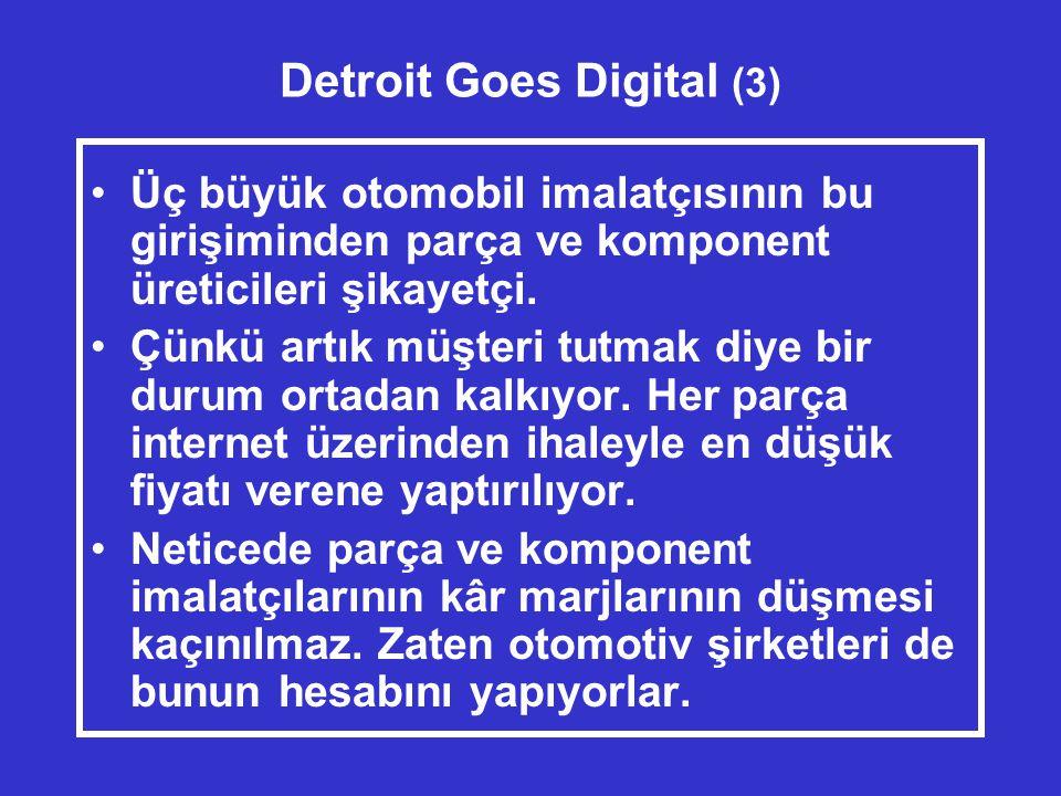 Detroit Goes Digital (3) •Üç büyük otomobil imalatçısının bu girişiminden parça ve komponent üreticileri şikayetçi.