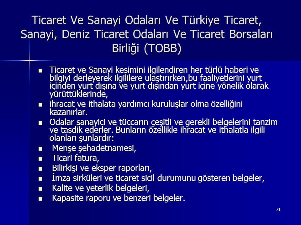 71 Ticaret Ve Sanayi Odaları Ve Türkiye Ticaret, Sanayi, Deniz Ticaret Odaları Ve Ticaret Borsaları Birliği (TOBB)  Ticaret ve Sanayi kesimini ilgile