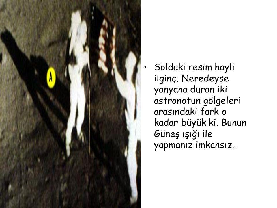•Soldaki resim hayli ilginç. Neredeyse yanyana duran iki astronotun gölgeleri arasındaki fark o kadar büyük ki. Bunun Güneş ışığı ile yapmanız imkansı