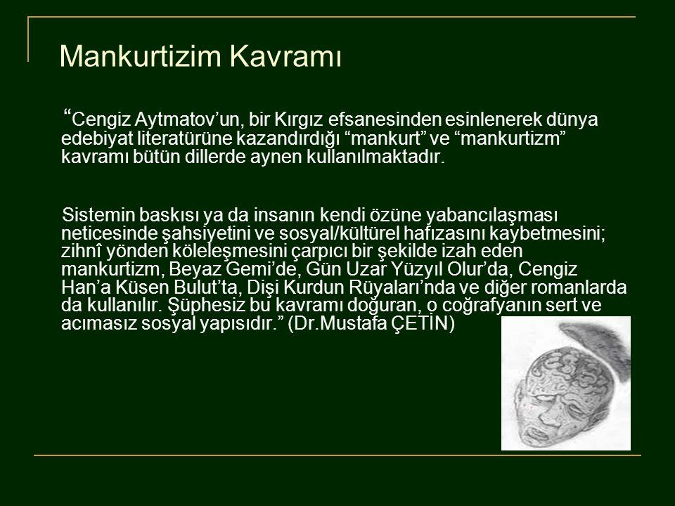 """Mankurtizim Kavramı """" Cengiz Aytmatov'un, bir Kırgız efsanesinden esinlenerek dünya edebiyat literatürüne kazandırdığı """"mankurt"""" ve """"mankurtizm"""" kavra"""
