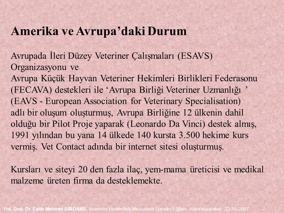 Amerika ve Avrupa'daki Durum Avrupada İleri Düzey Veteriner Çalışmaları (ESAVS) Organizasyonu ve Avrupa Küçük Hayvan Veteriner Hekimleri Birlikleri Fe