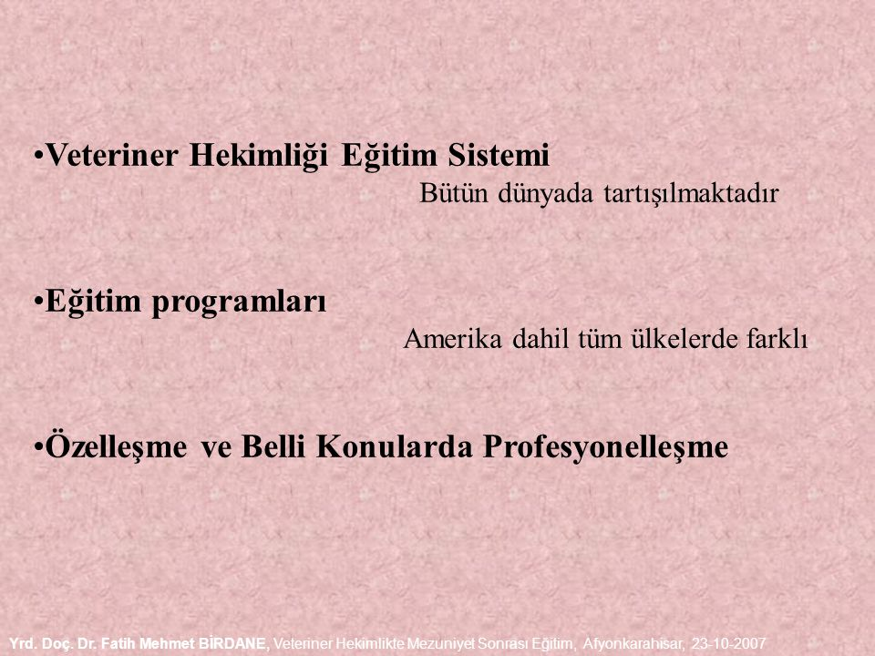 2007 yılında yayınlanmış bir makalede (Current Perspectives on Distance Education in Veterinary Medicine Cheryl R.