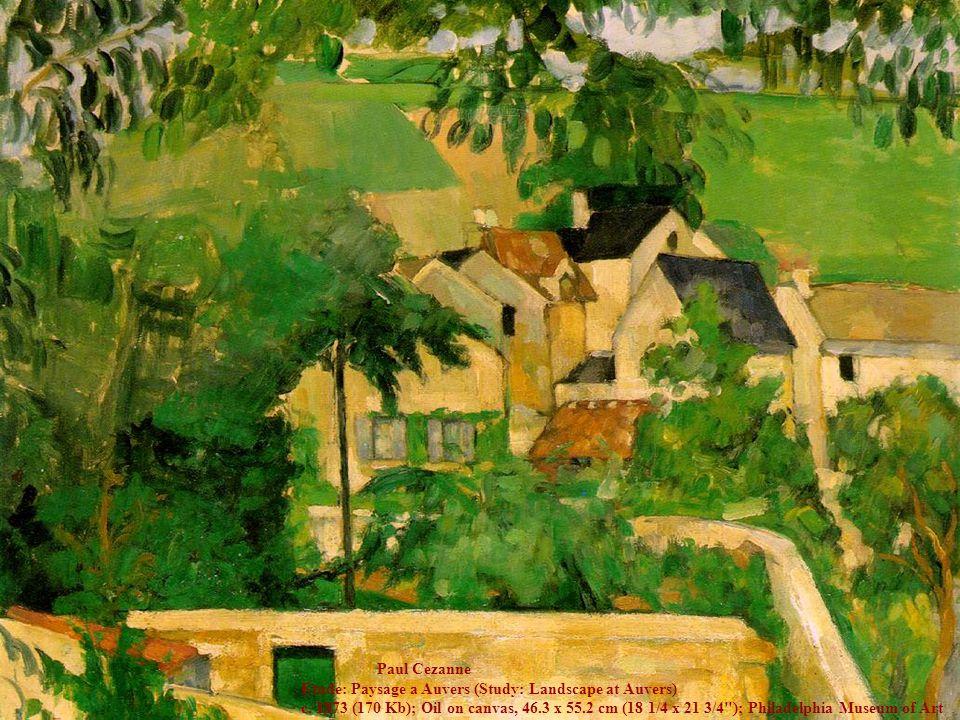 Tümör Belirleyiciler17 Paul Cezanne Etude: Paysage a Auvers (Study: Landscape at Auvers) c. 1873 (170 Kb); Oil on canvas, 46.3 x 55.2 cm (18 1/4 x 21