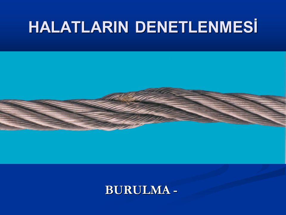 HALATLARIN DENETLENMESİ BURULMA -