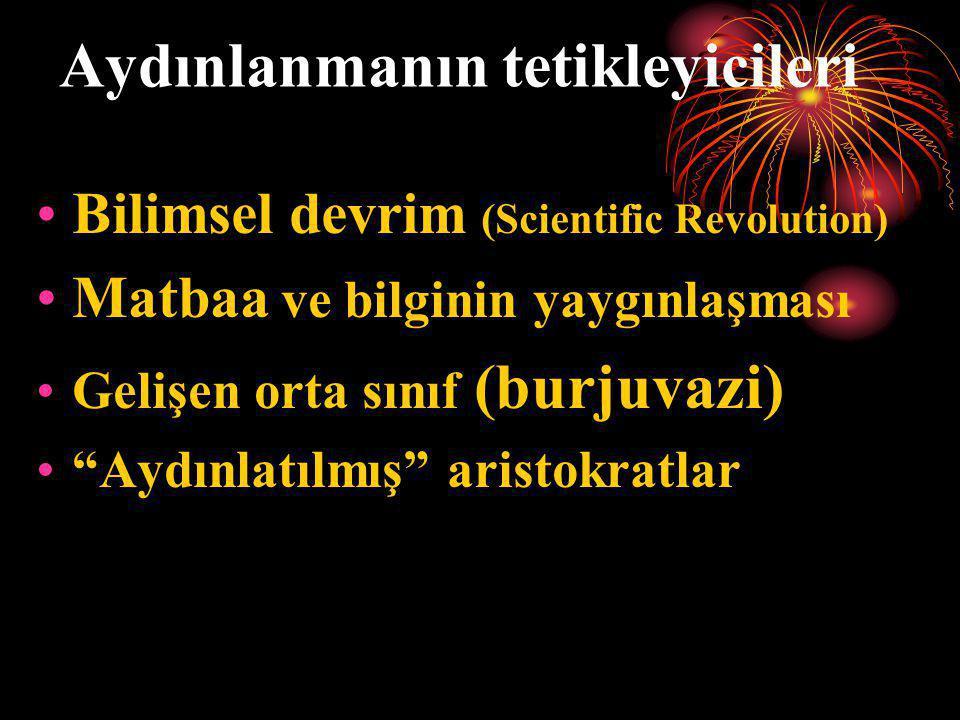 """Aydınlanmanın tetikleyicileri •Bilimsel devrim (Scientific Revolution) •Matbaa ve bilginin yaygınlaşması •Gelişen orta sınıf (burjuvazi) •""""Aydınlatılm"""