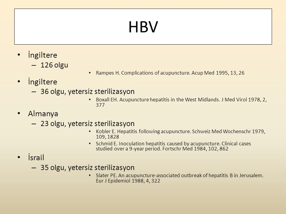 HBV • İngiltere – 126 olgu • Rampes H.Complications of acupuncture.