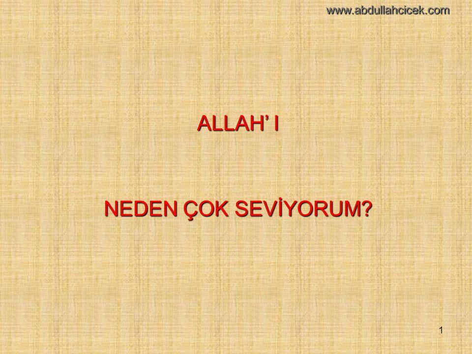 1 ALLAH' I NEDEN ÇOK SEVİYORUM? www.abdullahcicek.com