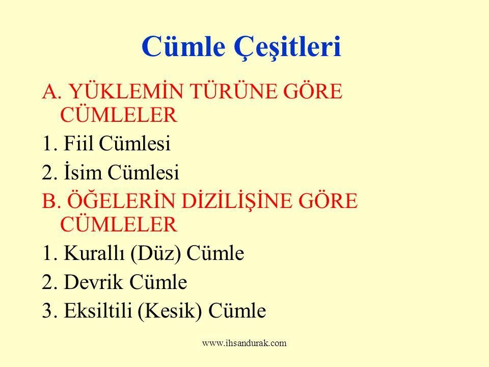 www.ihsandurak.com Cümle Çeşitleri A.YÜKLEMİN TÜRÜNE GÖRE CÜMLELER 1.