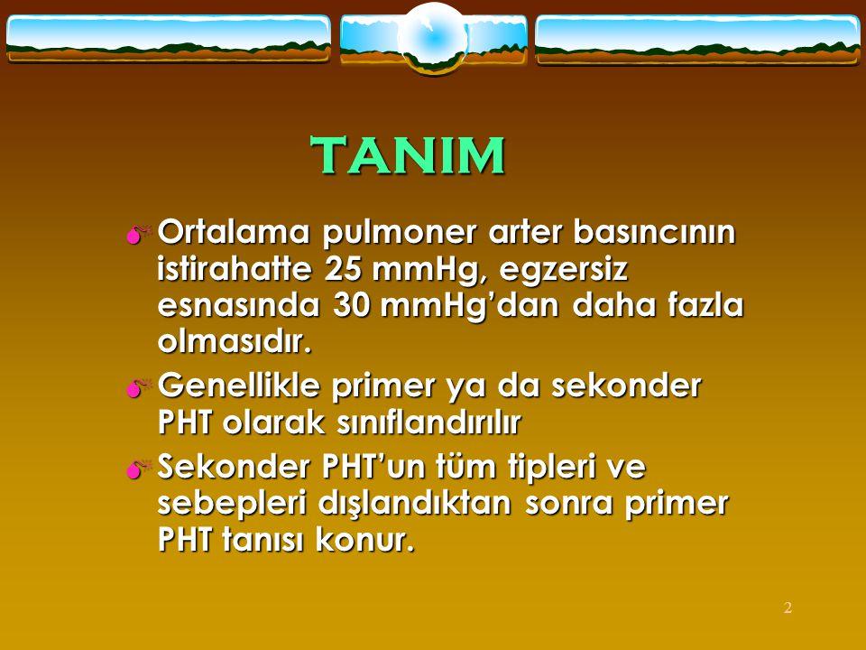 2 TANIM  Ortalama pulmoner arter basıncının istirahatte 25 mmHg, egzersiz esnasında 30 mmHg'dan daha fazla olmasıdır.  Genellikle primer ya da sekon