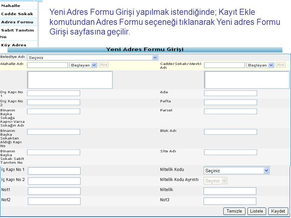 Yeni Adres Formu Girişi yapılmak istendiğinde; Kayıt Ekle komutundan Adres Formu seçeneği tıklanarak Yeni adres Formu Girişi sayfasına geçilir.