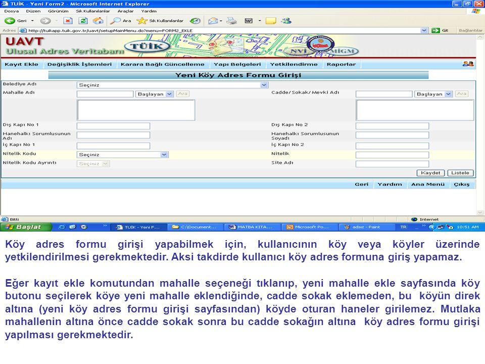 Köy adres formu girişi yapabilmek için, kullanıcının köy veya köyler üzerinde yetkilendirilmesi gerekmektedir. Aksi takdirde kullanıcı köy adres formu