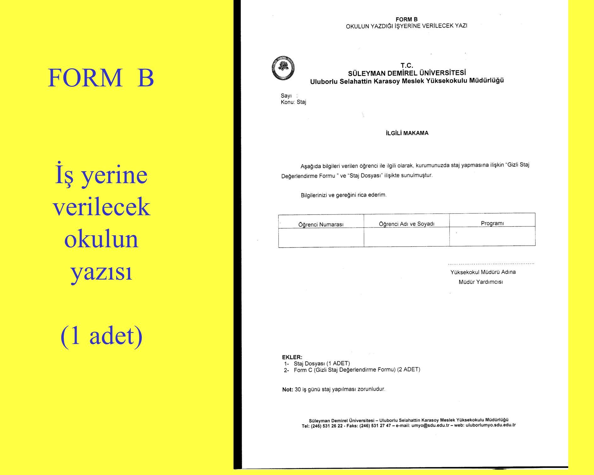 FORM B İş yerine verilecek okulun yazısı (1 adet)