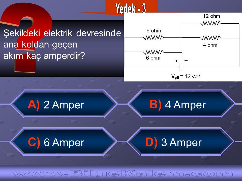 Şekildeki elektrik devresinde ana koldan geçen akım kaç amperdir? C) 6 Amper B) 4 Amper A) 2 Amper D) 3 Amper