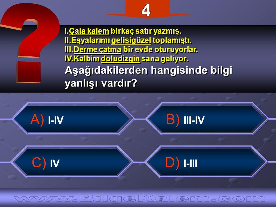 A) I-III-II-V-IV D) III-II-V-VI-I B) II-I-IV-V-III C) V-II-I-IV-III I.