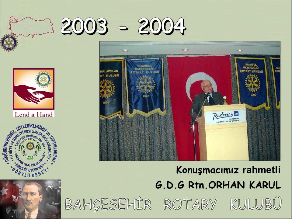 Konuşmacımız rahmetli G.D.G Rtn.ORHAN KARUL