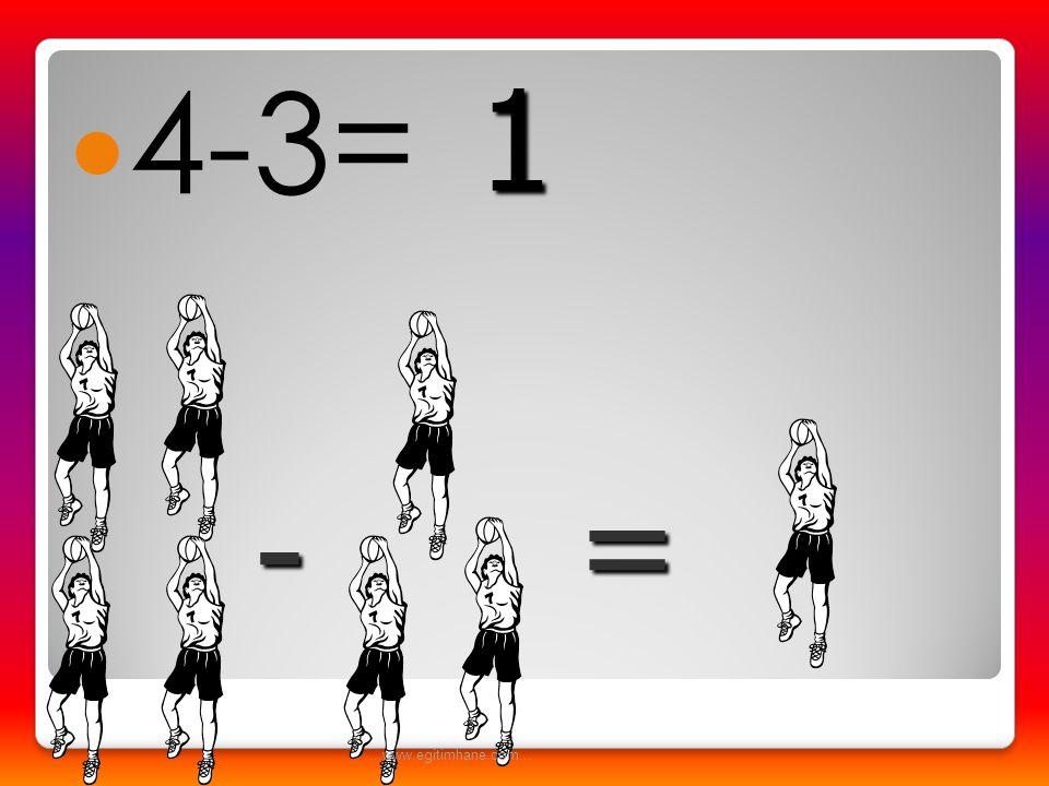  5-1= -= 4...www.egitimhane.com...