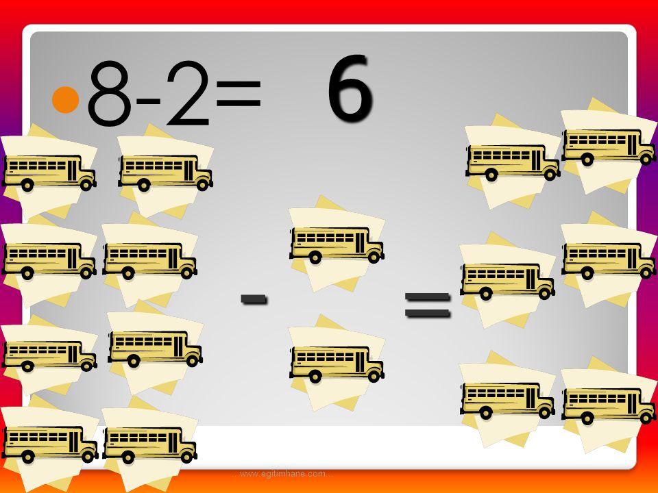  8-3= - = 5...www.egitimhane.com...