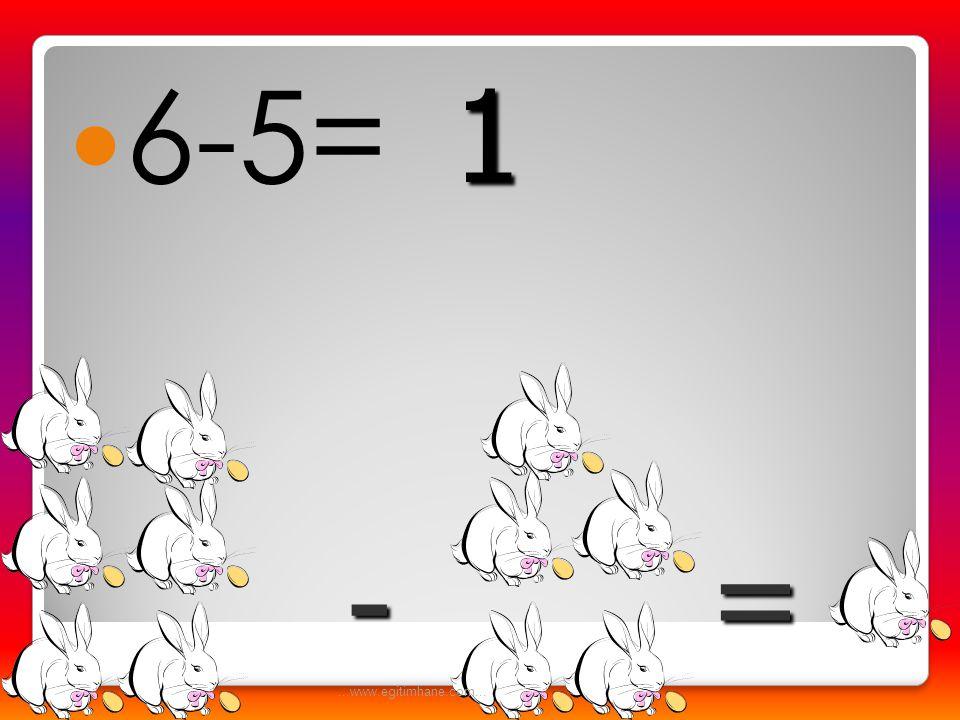  6-4= -= 2...www.egitimhane.com...