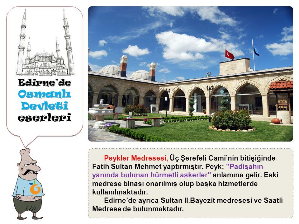 Edirne'de Osmanlı Devleti Osmanlı Devleti eserleriEdirne'de Rüstem Paşa Kervansarayı, Edirne kervansaray ve hanlarının en büyük örneklerindendir ve 1753'de yaptırmıştır.