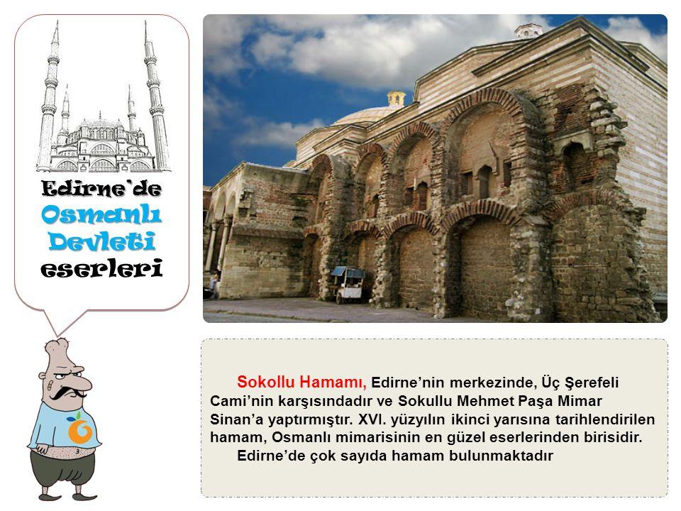 Edirne'de Osmanlı Devleti Osmanlı Devleti eserleriEdirne'de Peykler Medresesi, Üç Şerefeli Cami'nin bitişiğinde Fatih Sultan Mehmet yaptırmıştır.