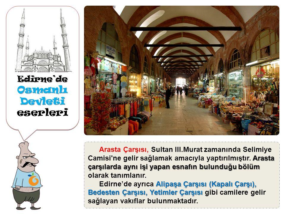 Edirne'de Osmanlı Devleti Osmanlı Devleti eserleriEdirne'de Sultan II.Bayezit Külliyesi, Tunca Nehri kıyısında bulunan II.