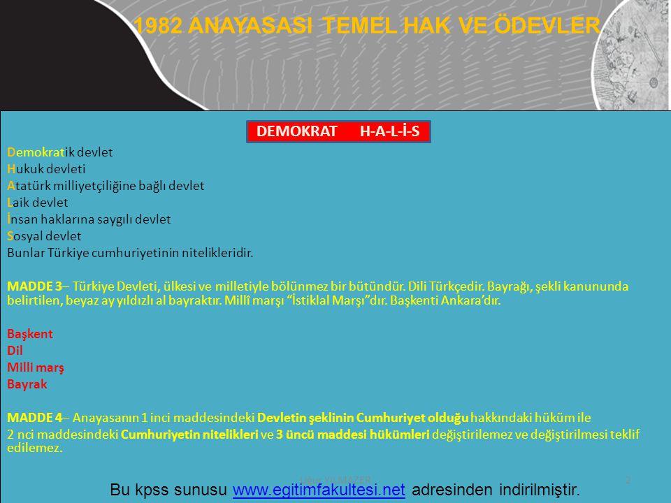 Demokratik devlet Hukuk devleti Atatürk milliyetçiliğine bağlı devlet Laik devlet İnsan haklarına saygılı devlet Sosyal devlet Bunlar Türkiye cumhuriy