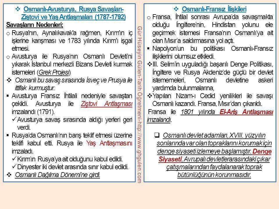  Osmanlı-Avusturya, Rusya Savaşları- Ziştovi ve Yaş Antlaşmaları (1787-1792) Savaşların Nedenleri; o Rusya'nın, Aynalıkavak'a rağmen, Kırım'ın iç işl