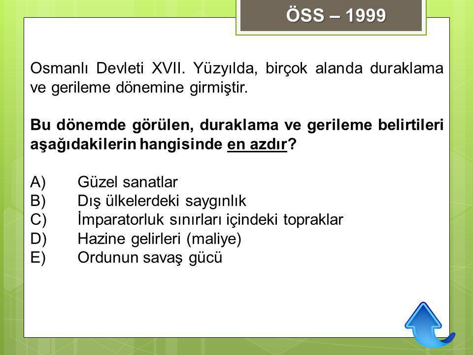 Osmanlı Devleti XVII. Yüzyılda, birçok alanda duraklama ve gerileme dönemine girmiştir. Bu dönemde görülen, duraklama ve gerileme belirtileri aşağıdak
